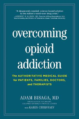 Overcoming Opioid Addiction by Adam Bisaga