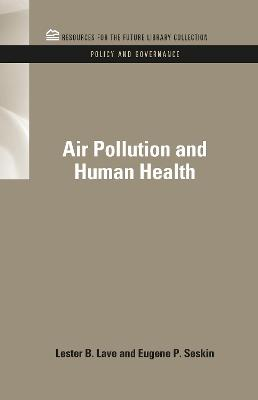 Air Pollution and Human Health by Lester B. Lave