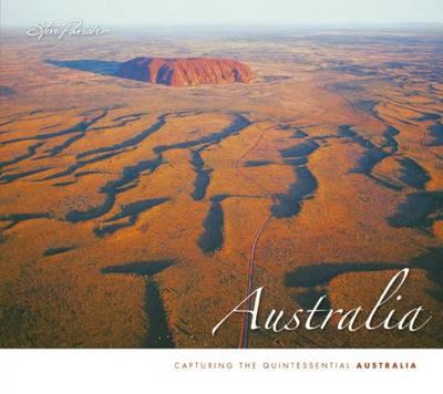 Australia: Capturing the Quintessential Australia by Steve Parish