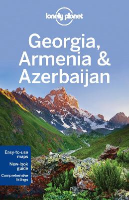 Lonely Planet Georgia, Armenia & Azerbaijan by Lonely Planet