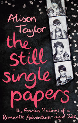 The Still Single Papers by Alison Taylor