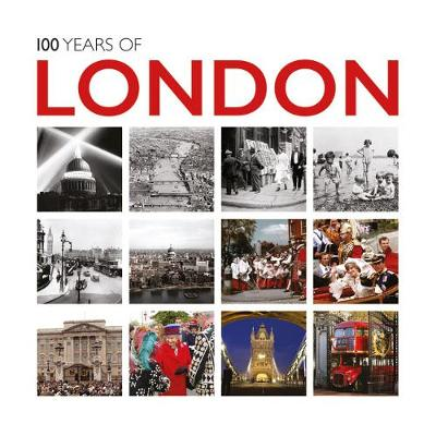 100 Years of London by Ammonite Press