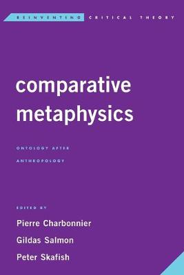 Comparative Metaphysics by Pierre Charbonnier