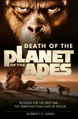 Death of the Planet of the Apes by Andrew E. C. Gaska