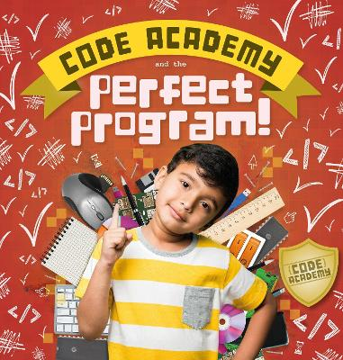 Code Academy and the Perfect Program! by Kirsty Holmes