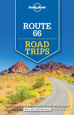 Lonely Planet Route 66 Road Trips by Lonely Planet