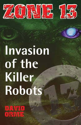 Invasion of the Killer Robots by David Orme