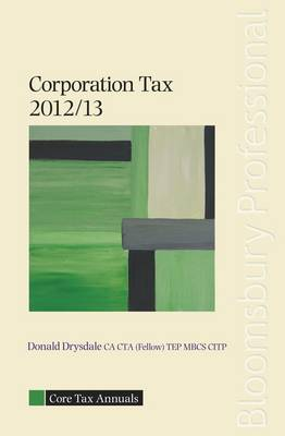 Core Tax Annual: Corporation Tax 2012/13: 2012/13 by Donald Drysdale