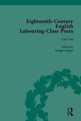 Eighteenth-Century English Labouring-Class Poets by Bridget Keegan