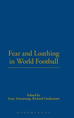 Fear and Loathing in World Football by Gary Armstrong