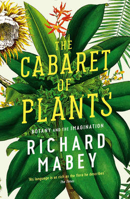 Cabaret of Plants by Richard Mabey