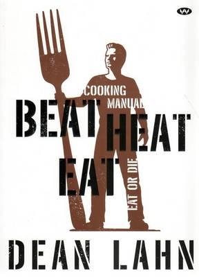 Beat Heat Eat by Dean Lahn