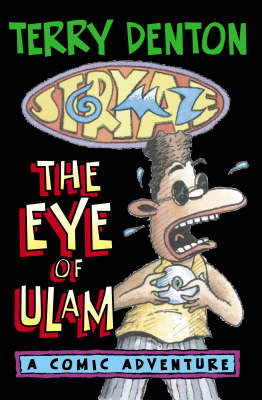 Storymaze 2: the Eye of Ulam by Terry Denton
