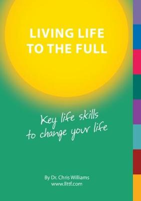 Living Life to the Full by Christopher Williams