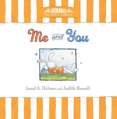 My Little Library - Me and You by Janet A. Holmes
