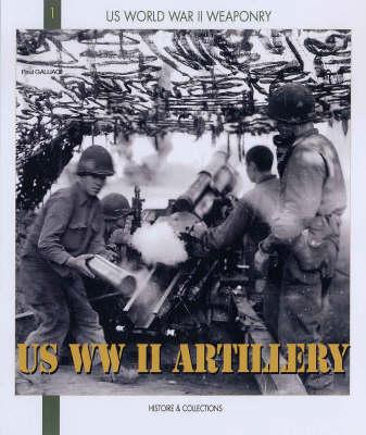 Us WWII Artillery by Paul Gaujac