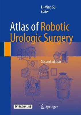 Atlas of Robotic Urologic Surgery by Su Su Li
