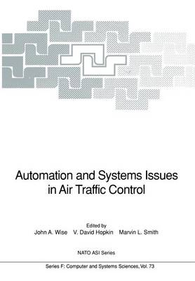 Automation and Systems Issues in Air Traffic Control by John A. Wise