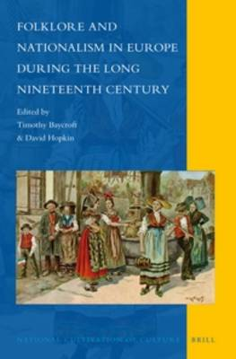 Folklore and Nationalism in Europe During the Long Nineteenth Century by Timothy Baycroft