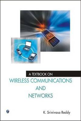 A Textbook on Wireless Communications and Networks by Srinivasa Reddy