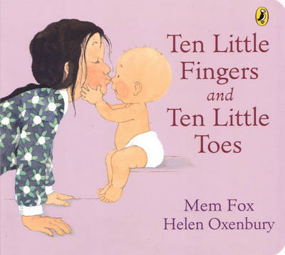 Ten Little Fingers & Ten Little Toes Board Book by H and Fox, M Oxenbury