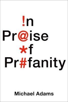 In Praise of Profanity by Michael Adams