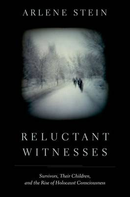 Reluctant Witnesses by Arlene Stein