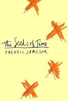 The Seeds of Time by Fredric Jameson