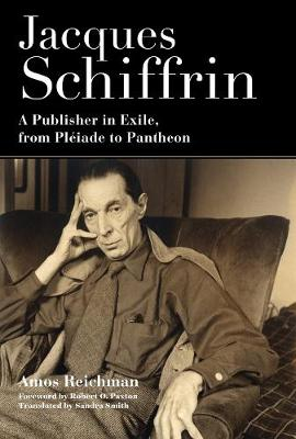 Jacques Schiffrin: A Publisher in Exile, from Pleiade to Pantheon book