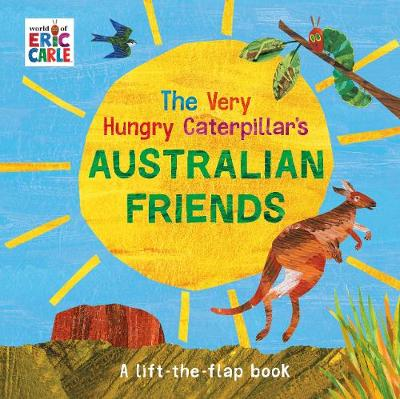 The Very Hungry Caterpillar's Australian Friends book