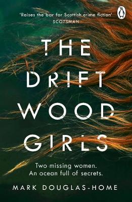 The Driftwood Girls by Mark Douglas-Home
