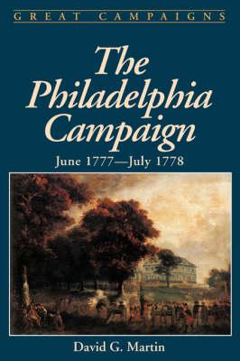 The Philadelphia Campaign by David Martin