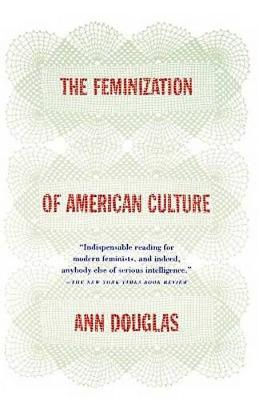 Feminization of American Culture book