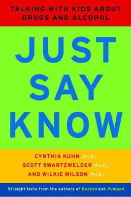 Just Say Know by Cynthia Kuhn