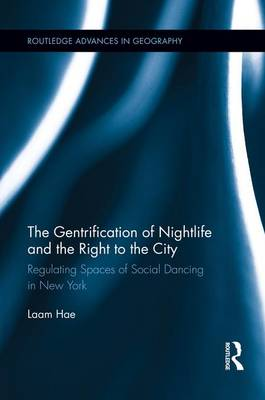 The Gentrification of Nightlife and the Right to the City by Laam Hae