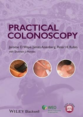 Practical Colonoscopy by Jerome D. Waye