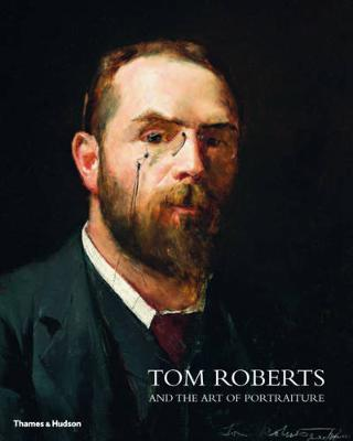 Tom Roberts: And the Art of Portraiture book