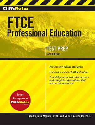 CliffsNotes FTCE Professional Education Test by Sandra Luna McCune