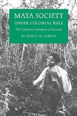 Maya Society under Colonial Rule book