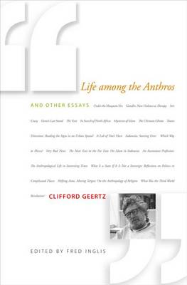 Life among the Anthros and Other Essays by Clifford Geertz