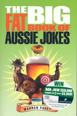 The Big Fat Book of Aussie Jokes by Warren Fahey