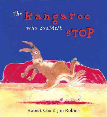 The Kangaroo Who Couldn't Stop by Robert Cox