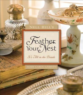 Nell Hill's Feather Your Nest by Mary Carol Garrity