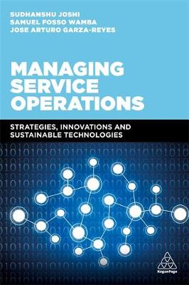 Managing Service Operations: Strategies, Innovations and Sustainable Technologies by Dr Sudhanshu Joshi