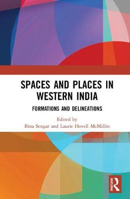 Spaces and Places in Western India: Formations and Delineations book