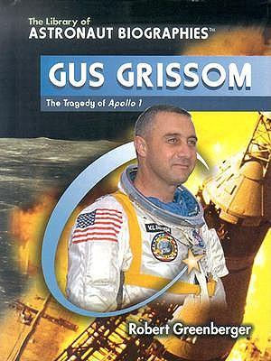 Gus Grissom by Robert Greenberger