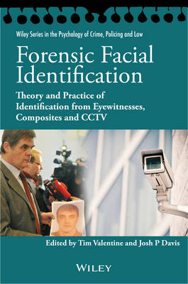 Forensic Facial Identification by Tim Valentine