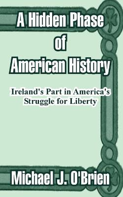 A Hidden Phase of American History by Professor Michael J O'Brien