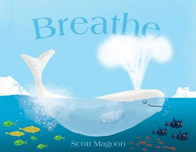 Breathe by Scott Magoon