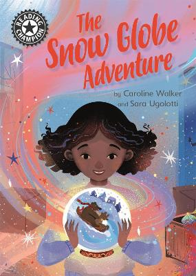 The Snow Globe Adventure: Independent Reading 12 book